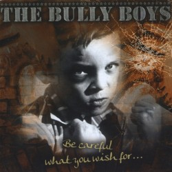 Bully Boys ‎– Be Careful...
