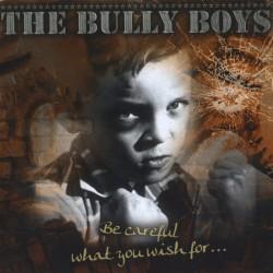 Bully Boys – Be Careful...