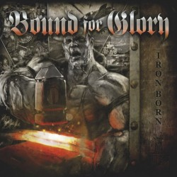 Bound For Glory ‎– Ironborn