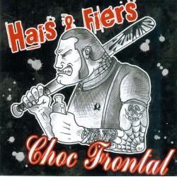 Hais & Fiers / Choc Frontal...