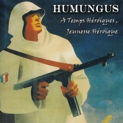 Humungus – A Temps...