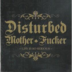 Disturbed Mother Fucker –...