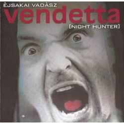 Vendetta  – Èjsakai Vadàsz...