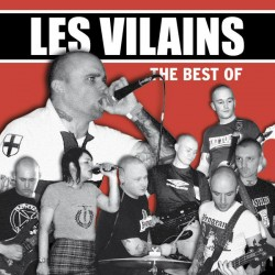 Les Vilains ‎– The Best Of:...