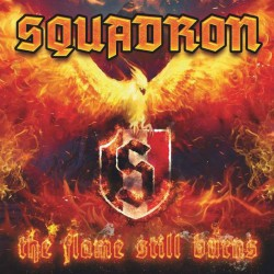 Squadron ‎– The Flame Still...