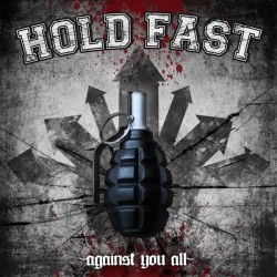 """Hold Fast """" Against you all"""""""